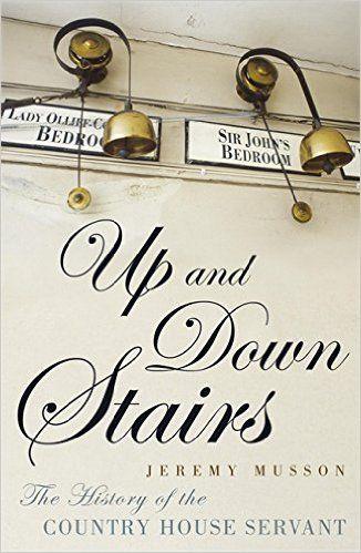 Must read books for Downton Abbey fans, including Up and Down Stairs by Jeremy Musson.