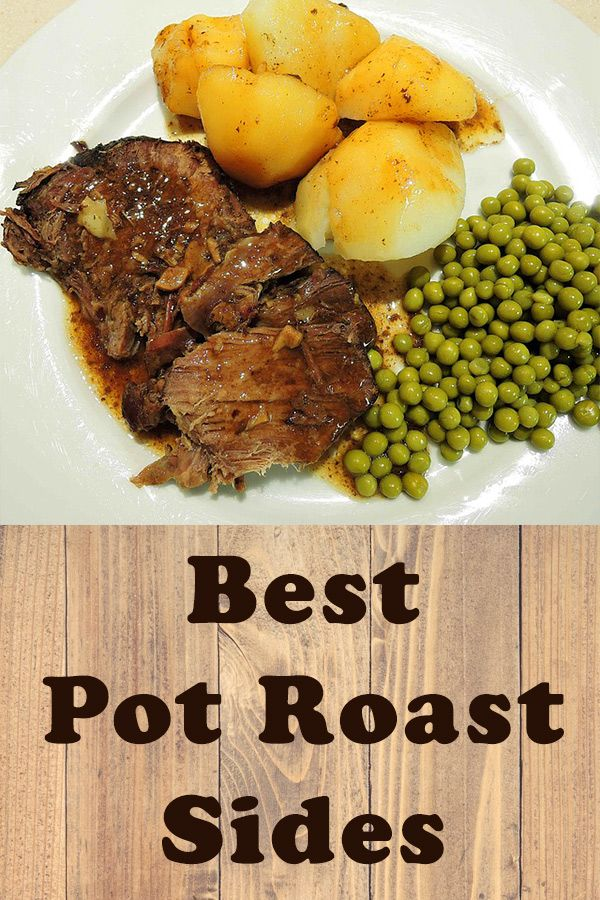 15 Pot Roast Sides Make Your Family S Favorites Tonight Roast Dinner Side Dishes Roast Beef Dinner Sides Roast Dinner Sides