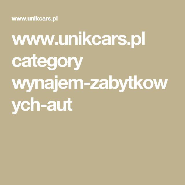 www.unikcars.pl category wynajem-zabytkowych-aut