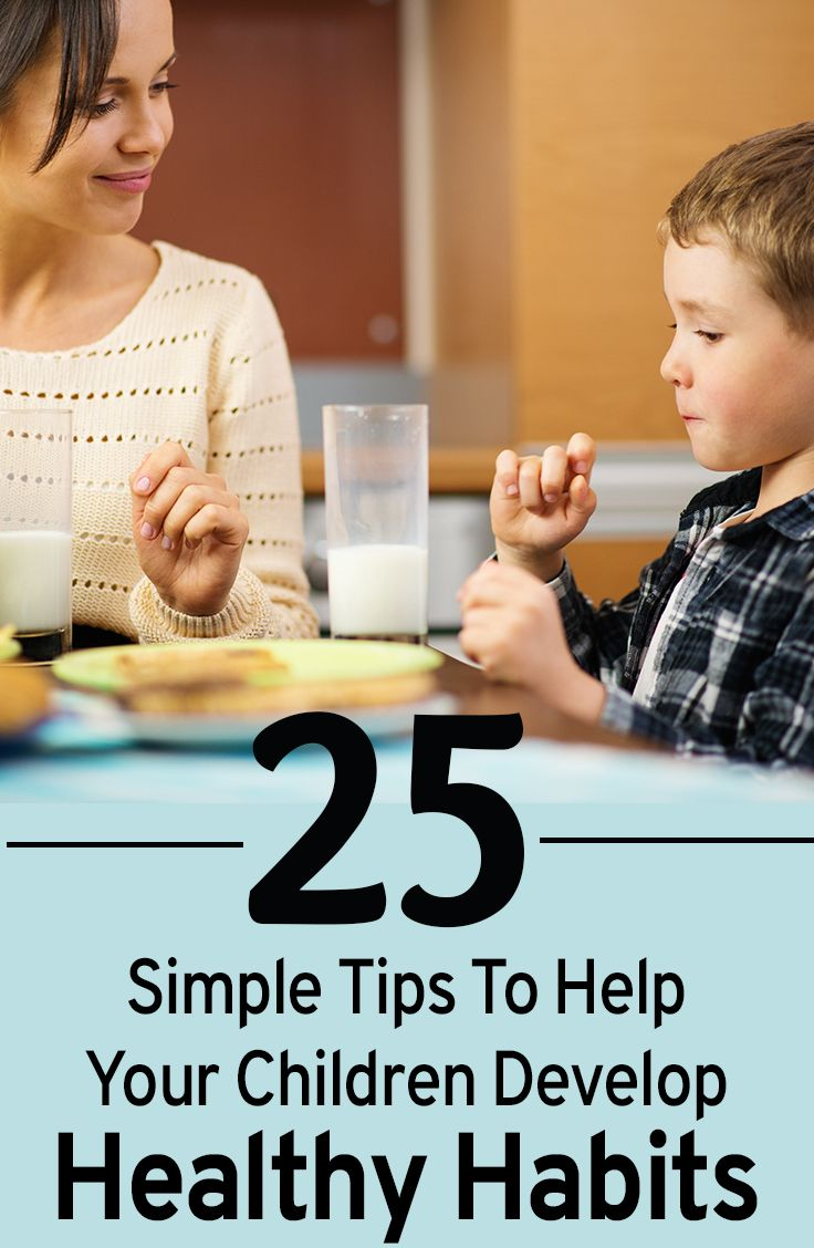Top 25 Simple Tips To Help Your Children Develop Healthy Habits