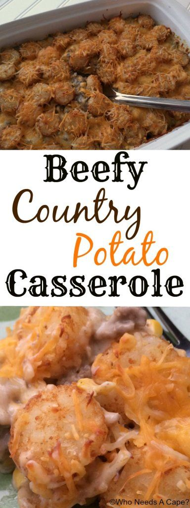 Beefy Country Potato Casserole a hearty family-friendly dish that is easy to prepare and oh so good!