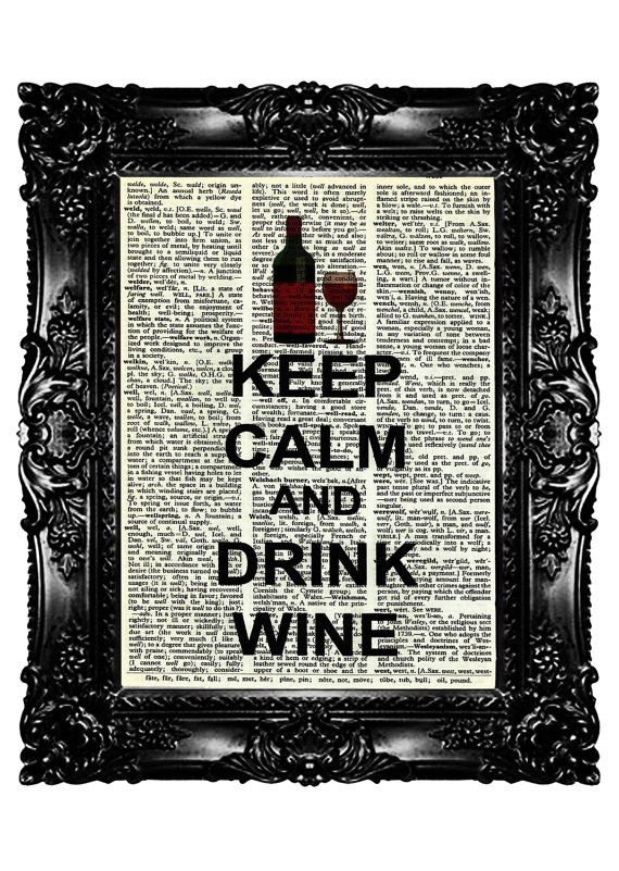 KEEP CALM and Drink WINE Dictionary Art Print Upcycled by nommon, on Etsy: 7 99, Vintage Books, 4Th Free, Art Prints, Upcycled Book, Dictionary Art