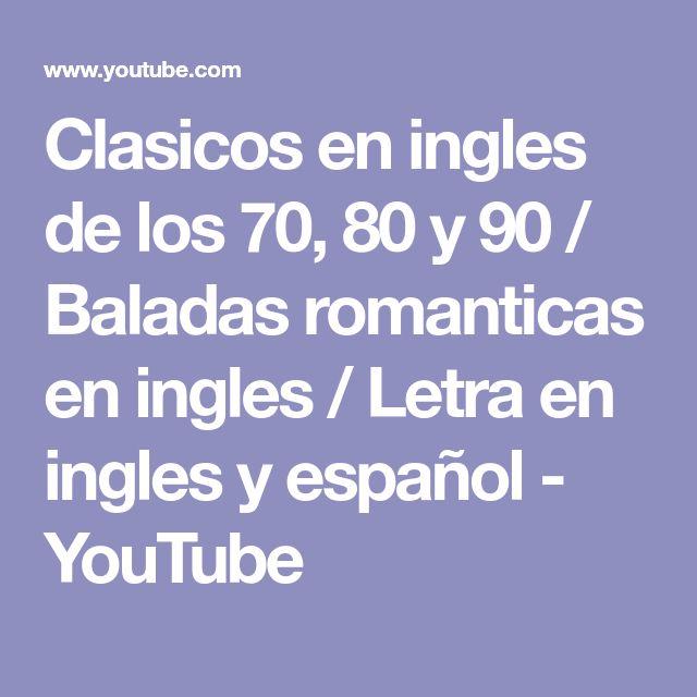 Clasicos en ingles de los 70, 80 y 90 / Baladas romanticas en ingles / Letra en ingles y español - YouTube