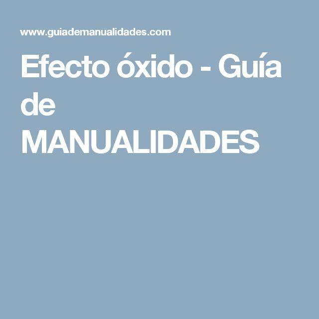 Efecto óxido - Guía de MANUALIDADES