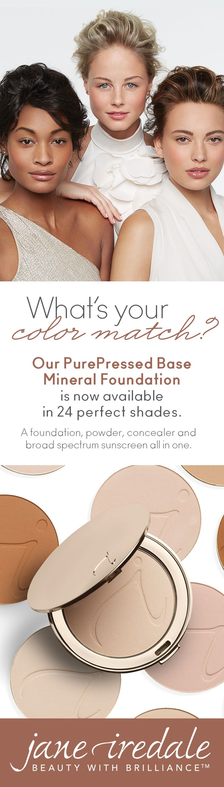 What's your color match? PurePressed® Base Mineral Foundation has you covered (literally). PurePressed® Base Mineral Foundation now comes in 24 shades of beautiful.