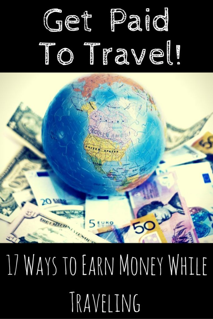 Get Paid to Travel - 17 ways to earn money while traveling so that you can travel forever!