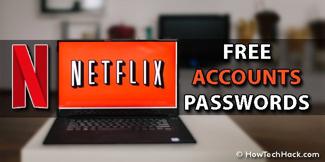 Updated*} Free NetFlix Account & Passwords | How Tech Hack