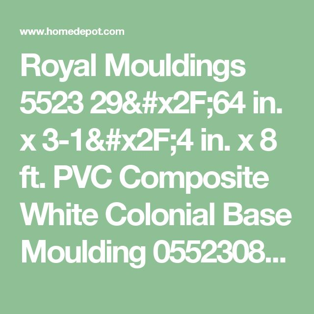 Royal Mouldings 5523 29/64 in. x 3-1/4 in. x 8 ft. PVC Composite White Colonial Base Moulding 0552308056 at The Home Depot - Mobile