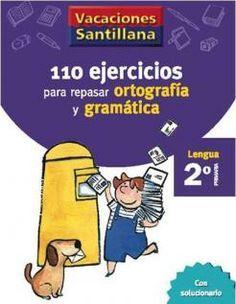 110 Ejercicios para Repasar Ortografía y Gramática 2 Primaria - Vacaciones - santillana.es