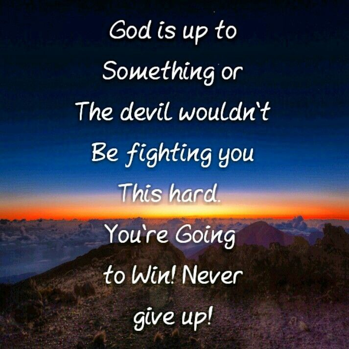 God is up to Something or the devil wouldn't be fighting ...