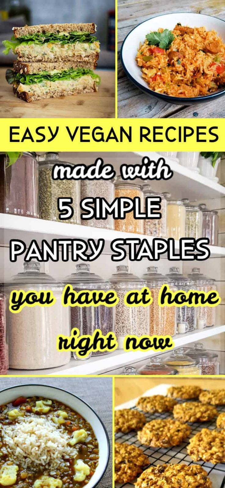 Easy Vegan Recipes Based On 5 Pantry Staple Ingredients Most Vegans Have At Home Right Now In 2020 Vegan Recipes Easy Vegan Recipes Easy Healthy Vegan Pantry