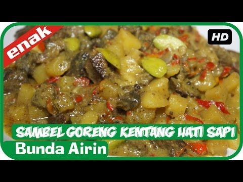 Resep Masakan Sambel Goreng Kentang Hati Sapi Mudah Simpel Cooking Recipes Indonesia Bunda Airin - YouTube