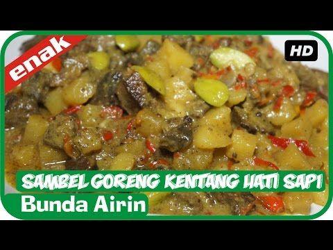 Resep Masakan Sambel Goreng Kentang Hati Sapi Mudah Simpel Cooking Recipes Indonesia Bunda Airin - YouTube
