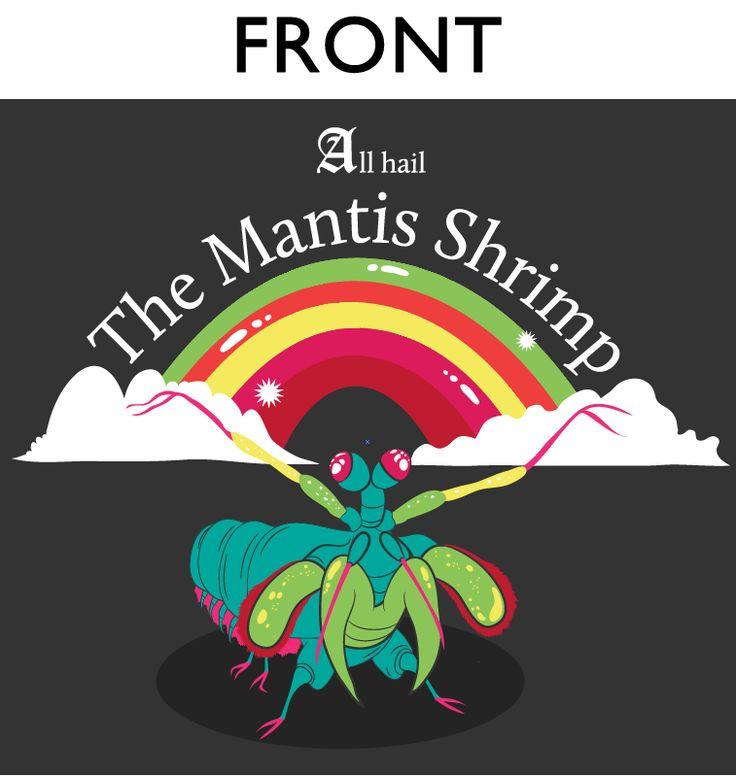 All Hail The Mantis Shrimp - Shirt, $20