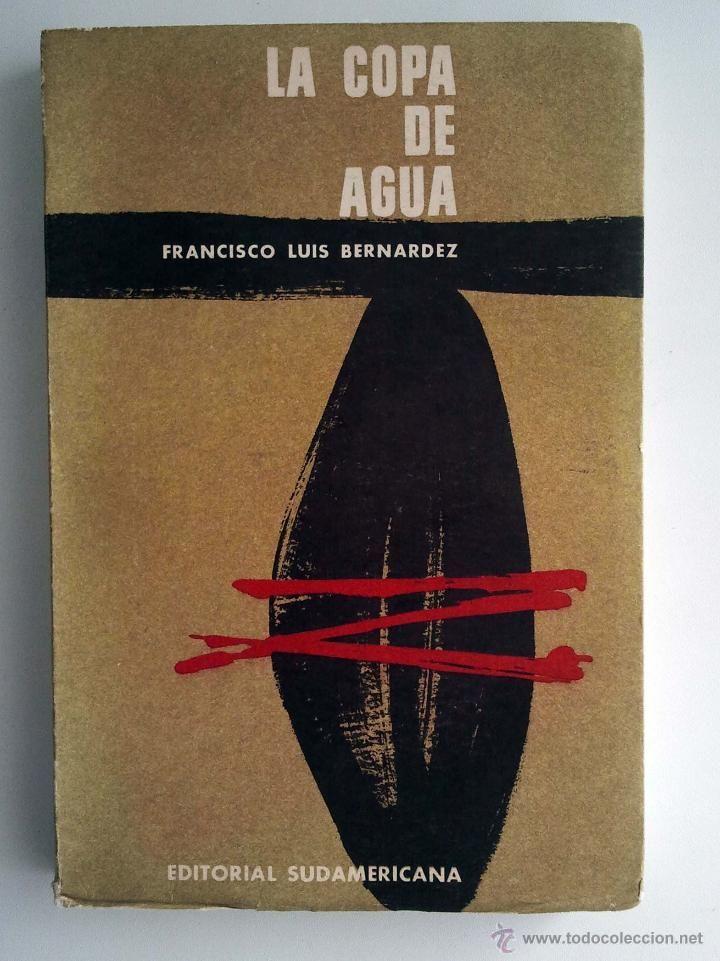 La copa de agua. Francisco Luis Bernardez. Editorial Sudamericana - Foto 1
