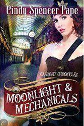 Moonlight & Mechanicals by Cindy Speneer Pape