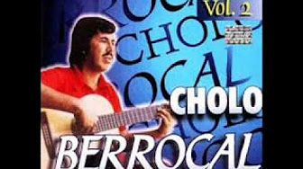 Cholo Berrocal - Mix de sus canciones. - YouTube