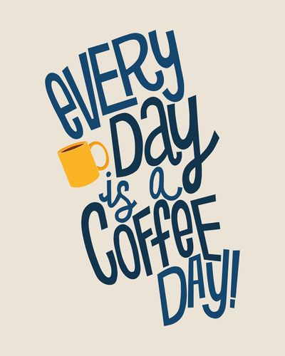 Everyday is coffee day...: Addiction Memorial, Coffee Lovers, Art Prints, Coffee Coffee, Coffee Time, Memorial Quotes, Chelsea Herrick, Coff Lovers Quotes, Amser Memorial