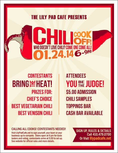 The Lily Pad Café's Winter Chili Cook Off! Calling all cooks!! Contestants needed!! Enter the Lily Pad Café's Winter Chili Cook Off, happening on Friday, January 24, 2014, from 6:00 p.m. until 9:00 p.m. Enter your prize-winning original chili recipe in one of