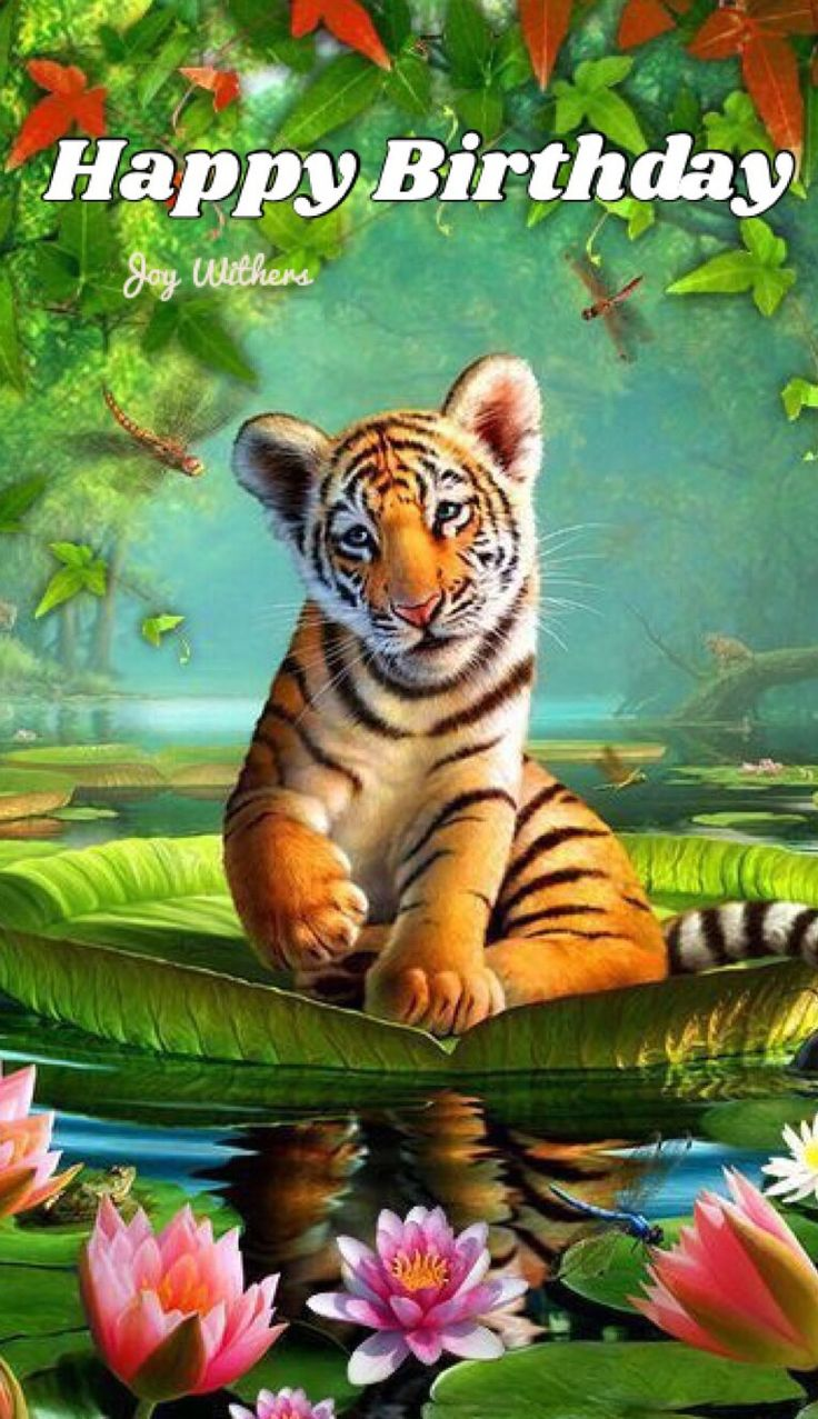 Pin by Joy Withers on HaPpY Birthday and sayings Tiger