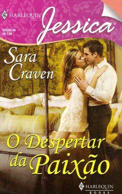 Meus Romances Blog: O Despertar Da Paixão - Sara Craven - Harlequin Je...