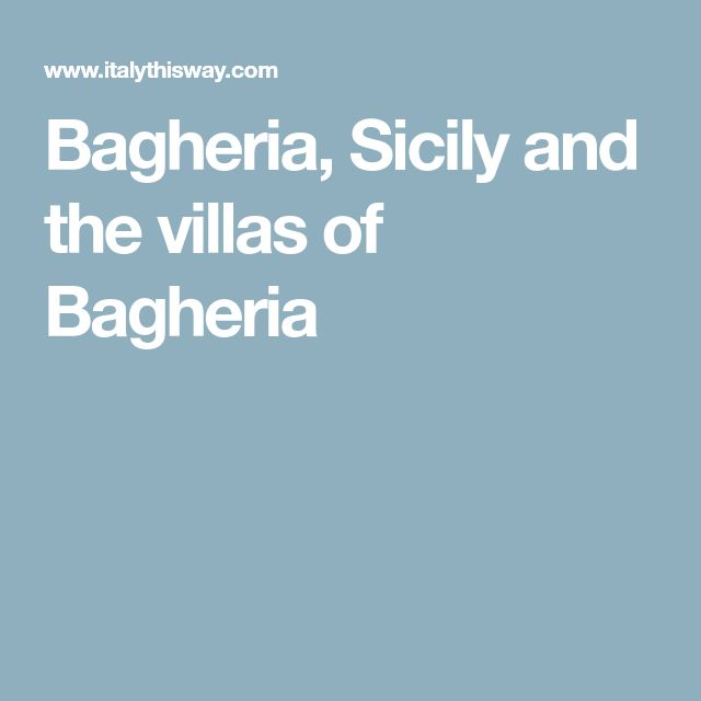 Bagheria, Sicily and the villas of Bagheria