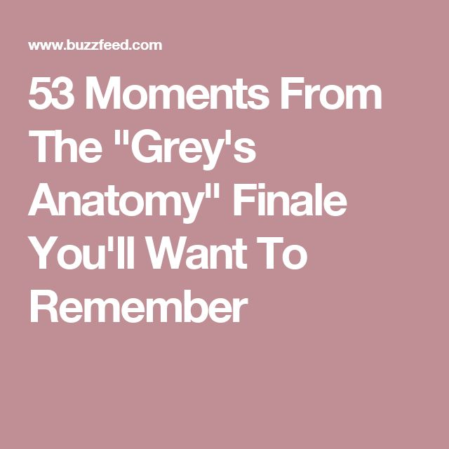"53 Moments From The ""Grey's Anatomy"" Finale You'll Want To Remember"