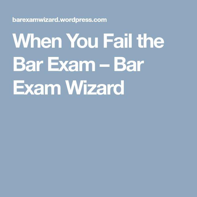 When You Fail the Bar Exam – Bar Exam Wizard