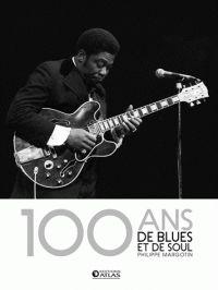 100 ans de blues et de soul /  Margotin, Philippe http://bu.univ-angers.fr/rechercher/description?notice=000888937