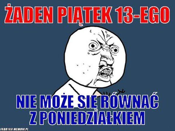 Żaden piątek 13, nie równa się z poniedziałkiem!  #rusztylek #wyluzuj #przesąd #piątek13 #bydgoszcz #student