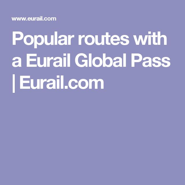 Popular routes with a Eurail Global Pass | Eurail.com