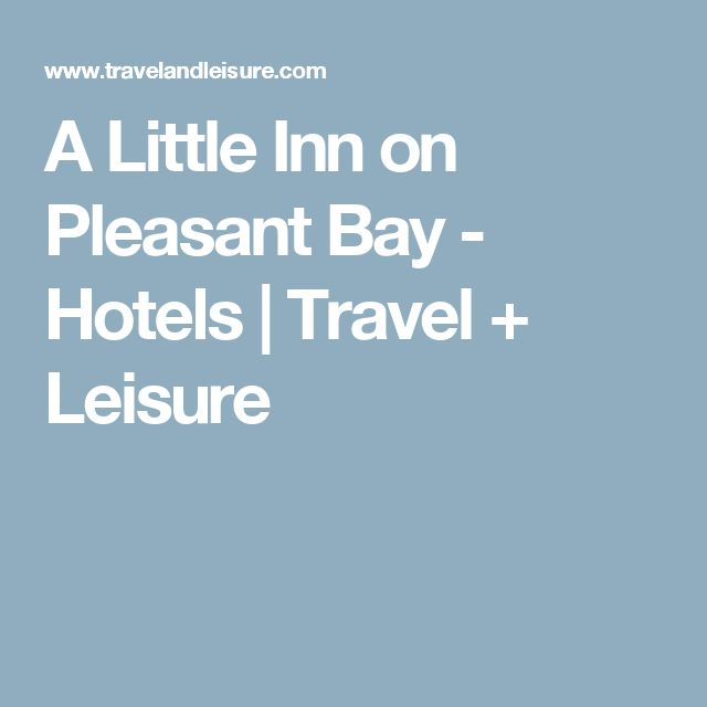 A Little Inn on Pleasant Bay -  Hotels | Travel + Leisure