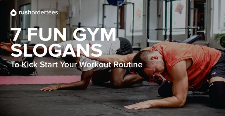 7 Gym Slogans to Kick Start Your Workout Regimen :https://www.rushordertees.com/blog/7-gym-slogans-to-kick-start-your-workout-regimen/