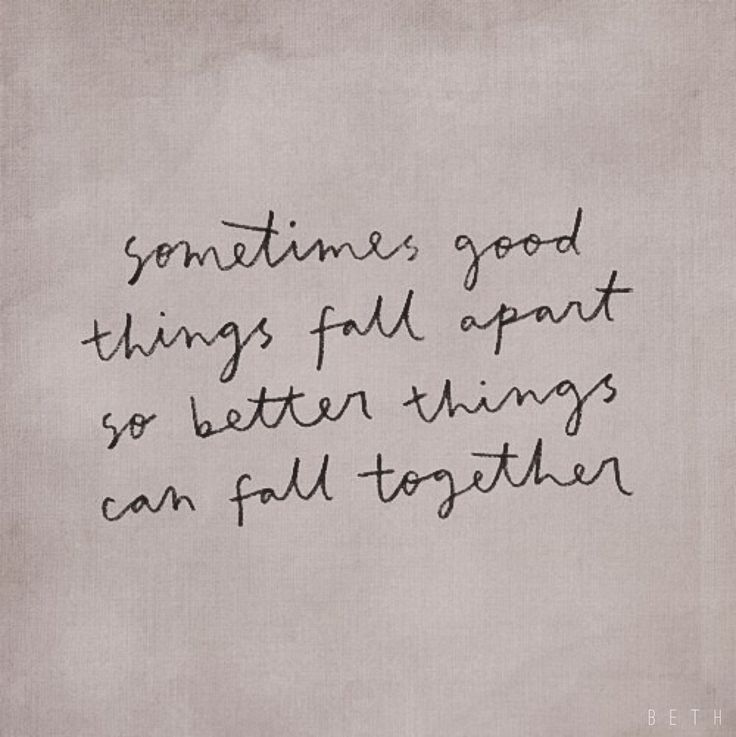 sometimes good things fall apart                                                                                                                                                                                 More