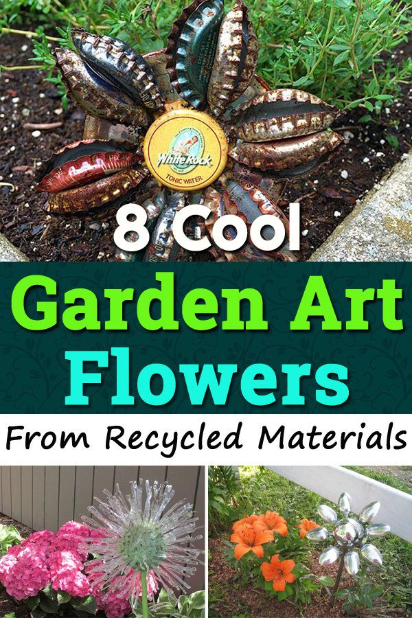 8 Cool Garden Art Flowers From Recycled Materials With Images