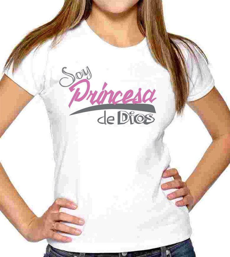 Soy Princesa de Dios, playera con corte de mujer, $100 playera peso completo y estampado de calidad!