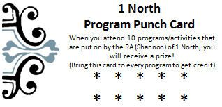 Program punch card--maybe after 10, they get a hall shirt? (Everyone would get one at the end of the year)