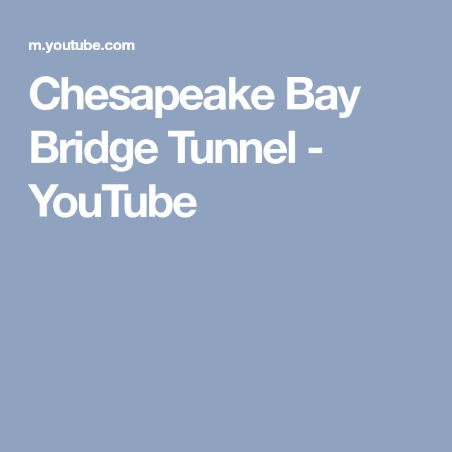 Chesapeake Bay Bridge Tunnel - YouTube