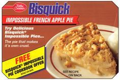 Recipe slip for Betty Crocker's / Bisquick's Impossible French Apple Pie --- http://recipecurio.com/impossible-french-apple-pie-recipe/