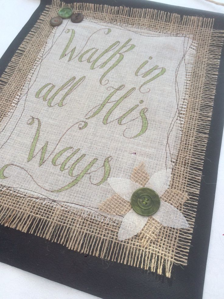 Handmade wall hanging.'Walk in all His ways.' by savourofsalt on Etsy https://www.etsy.com/uk/listing/543924538/handmade-wall-hangingwalk-in-all-his