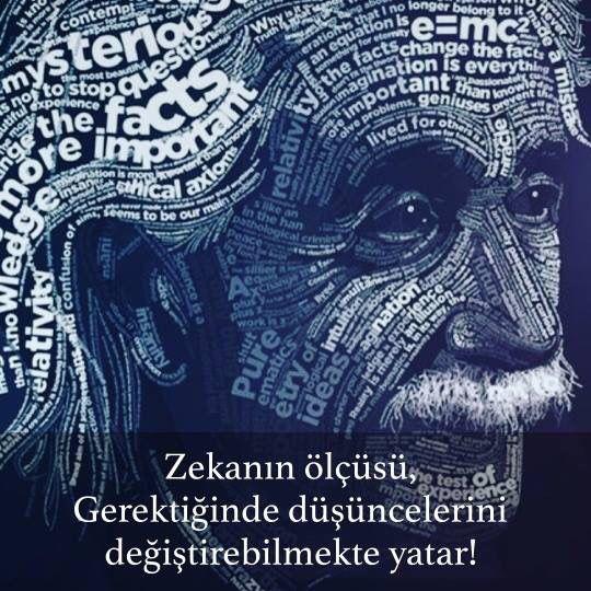 """""""Zekanın ölçüsü, gerektiğinde düşüncelerini değiştirebilmekte yatar."""" Albert Einstein                 #YakınFetih"""