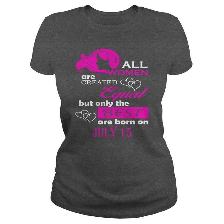 July 15 Shirts All Women Are Created Equal the Best Born July 15 T-Shirt 07/15 Birthday July 15 ladies tees Hoodie Vneck Shirt for women #gift #ideas #Popular #Everything #Videos #Shop #Animals #pets #Architecture #Art #Cars #motorcycles #Celebrities #DIY #crafts #Design #Education #Entertainment #Food #drink #Gardening #Geek #Hair #beauty #Health #fitness #History #Holidays #events #Home decor #Humor #Illustrations #posters #Kids #parenting #Men #Outdoors #Photography #Products #Quotes…