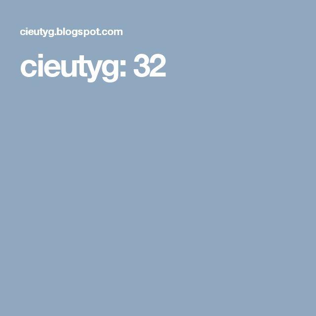 cieutyg: 32