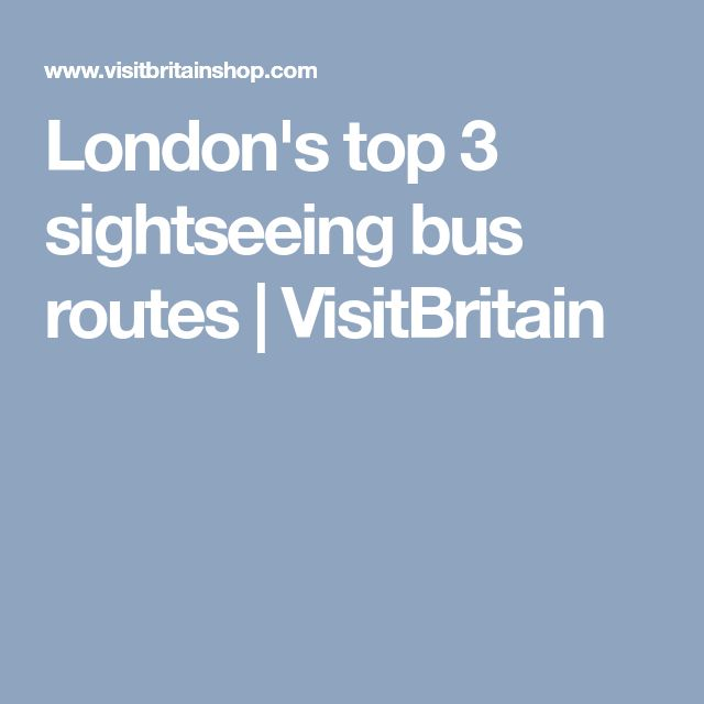 London's top 3 sightseeing bus routes | VisitBritain