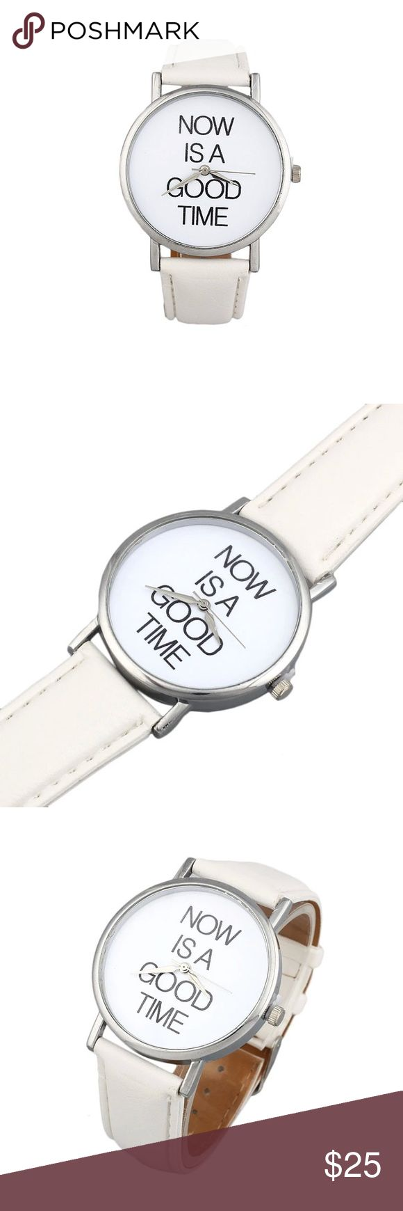 "Just In! 🆕 ""Now Is a Good Time"" Watch Brand new. ""Now Is a Good Time"" Watch. Stainless steel back with white strap. Accessories Watches"
