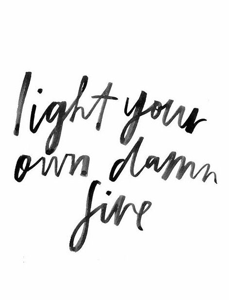 My #mama taught me this as a kid // but also #light your own damn fireplace