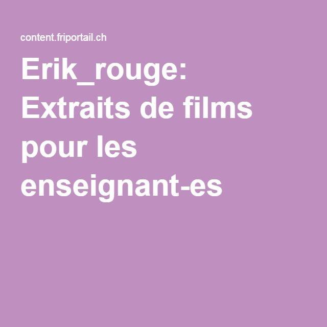 Erik_rouge: Extraits de films pour les enseignant-es