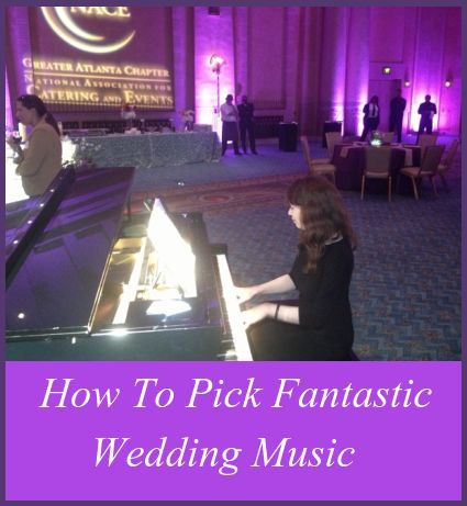 How To Pick Fantastic Wedding Music