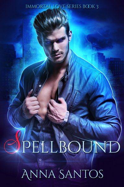 Spellbound (Immortal Love #3) by Anna Santos