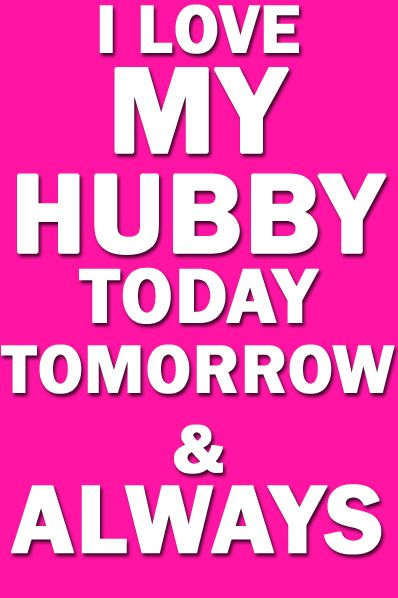 I Love My Hubby Pink Love Quotes Pinterest I Love